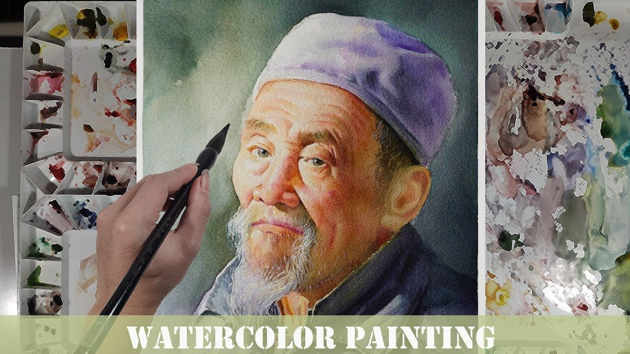 Watercolor Portrait Painting Demonstration Old Man Youtube
