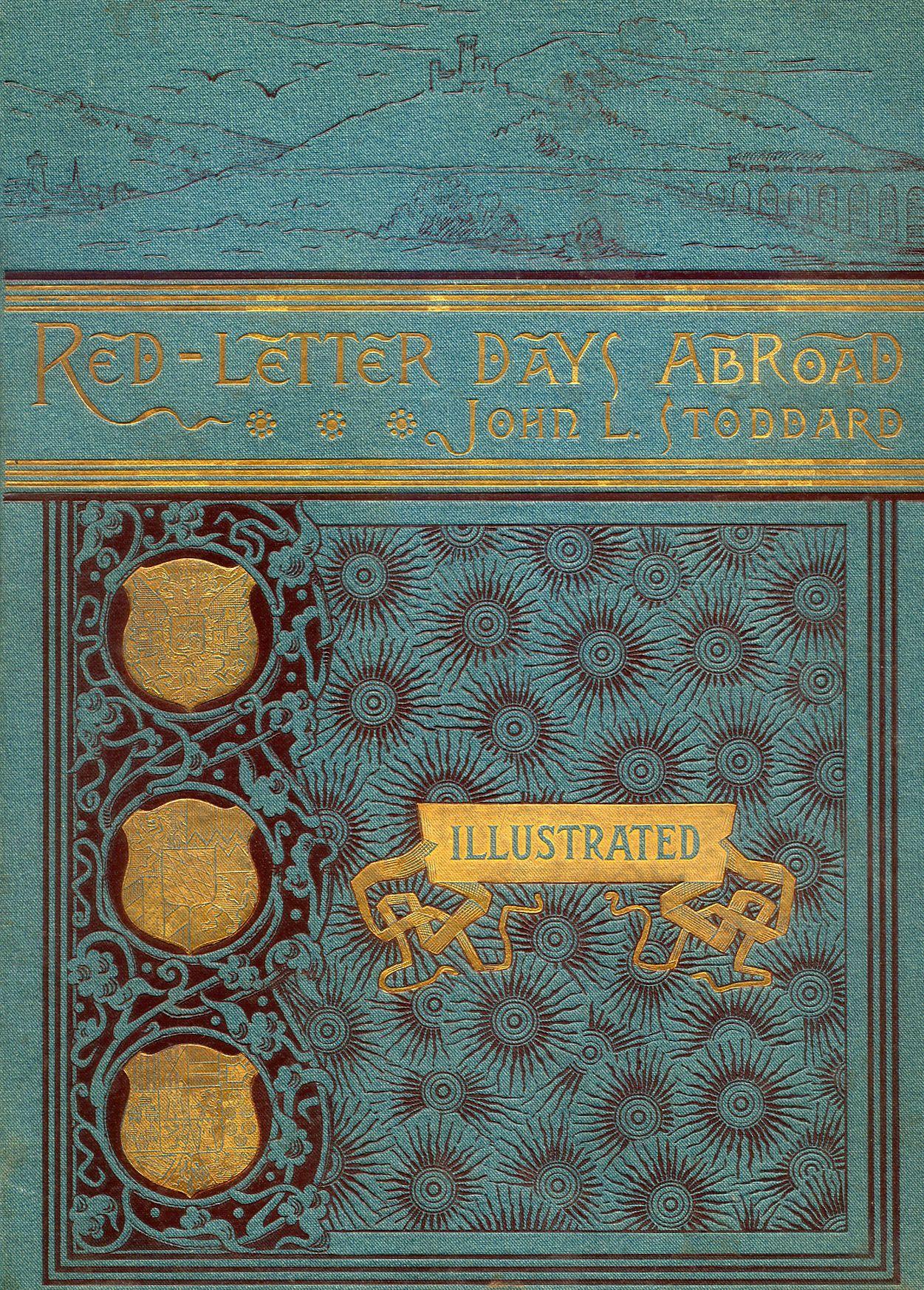 Beautiful Antique Books Red Letter Days Abroad Copertine Di Libri Libri Antichi Libri