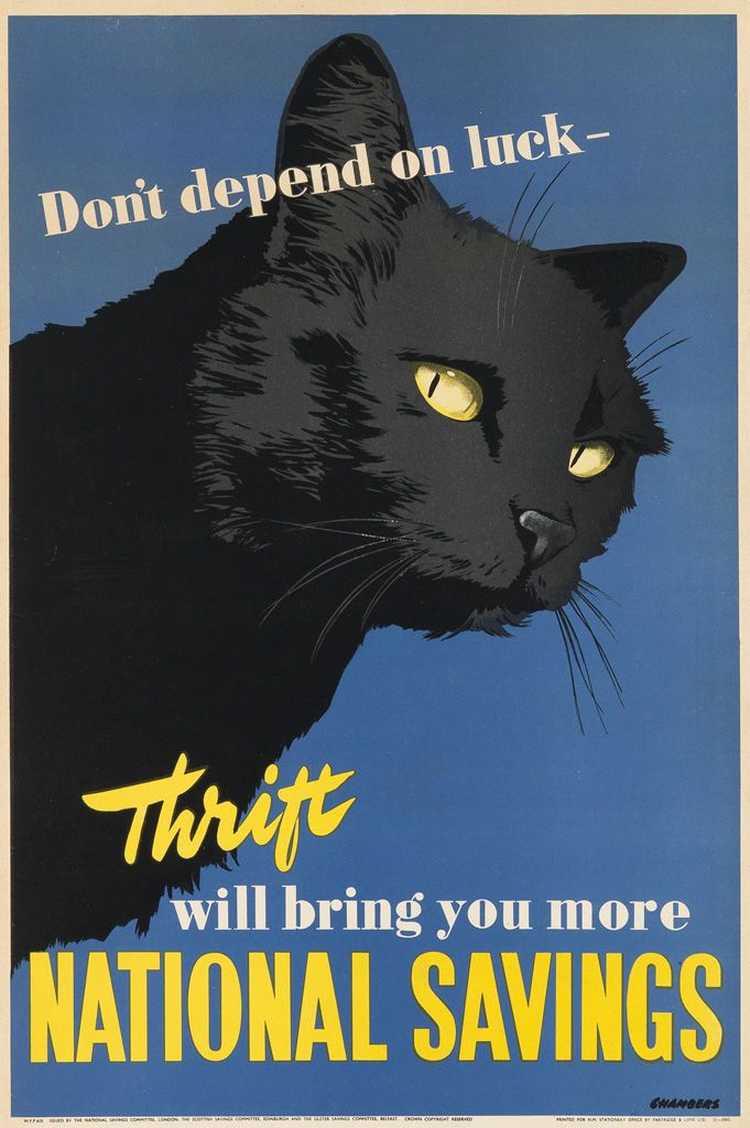Don T Depend On Luck Thrift Will Bring You More National Savings Poster Uk 1947 Black Cat Art Cat Posters Cats Illustration