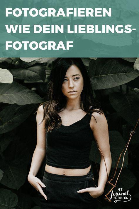 Fotografieren und bearbeiten wie dein Lieblingsfotograf ...