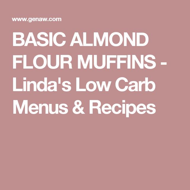BASIC ALMOND FLOUR MUFFINS - Linda's Low Carb Menus & Recipes