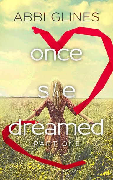 Once She Dreamed Part One by Abbi Glines – out Oct. 10, 2016