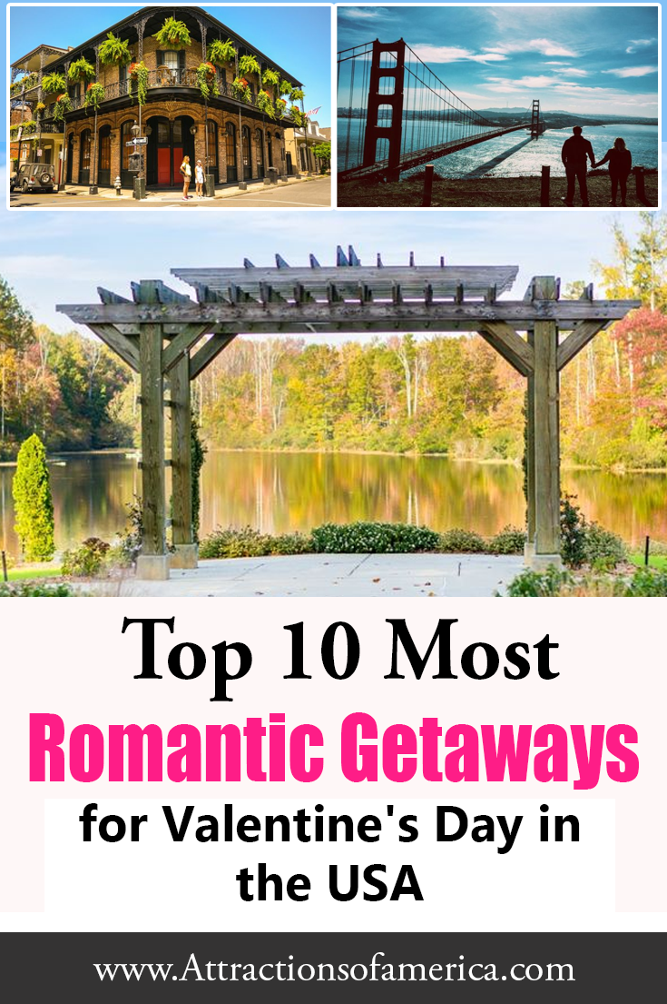 The Usa Celebrates Valentine S Day Like No Other Country In The World And Finding A Romantic Getaway In 2020 Romantic Getaways Culture Travel Romantic Weekend Getaways