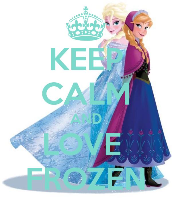 Keep Calm And Love Frozen 7 Png 600 700 Pixels Disney Frozen Frozen Movie Disney Love