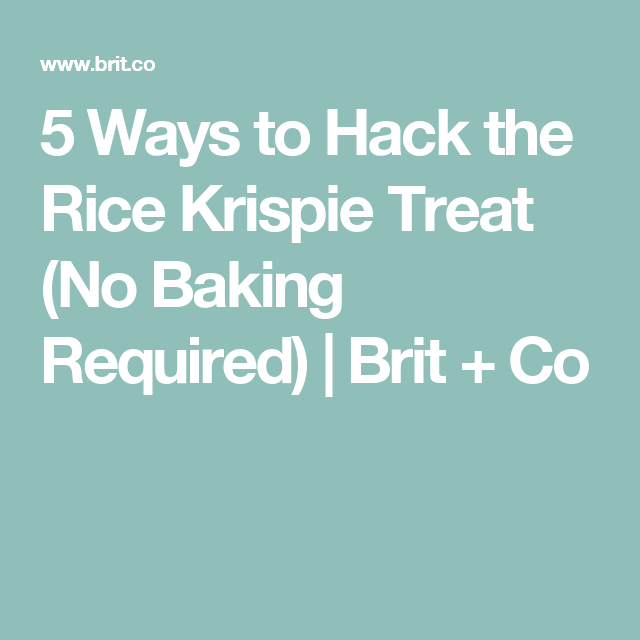 5 Ways To Hack The Rice Krispie Treat (No Baking Required