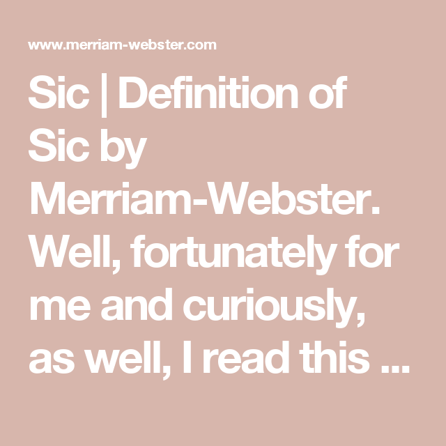 Sic | Definition Of Sic By Merriam Webster. Well, Fortunately For Me And