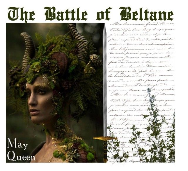 """The Battle of Beltane: The May Queen"" by jewellravenlock ❤ liked on Polyvore"