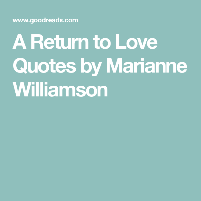 A Return To Love Quotes By Marianne Williamson Read Pinterest Unique A Return To Love Quotes