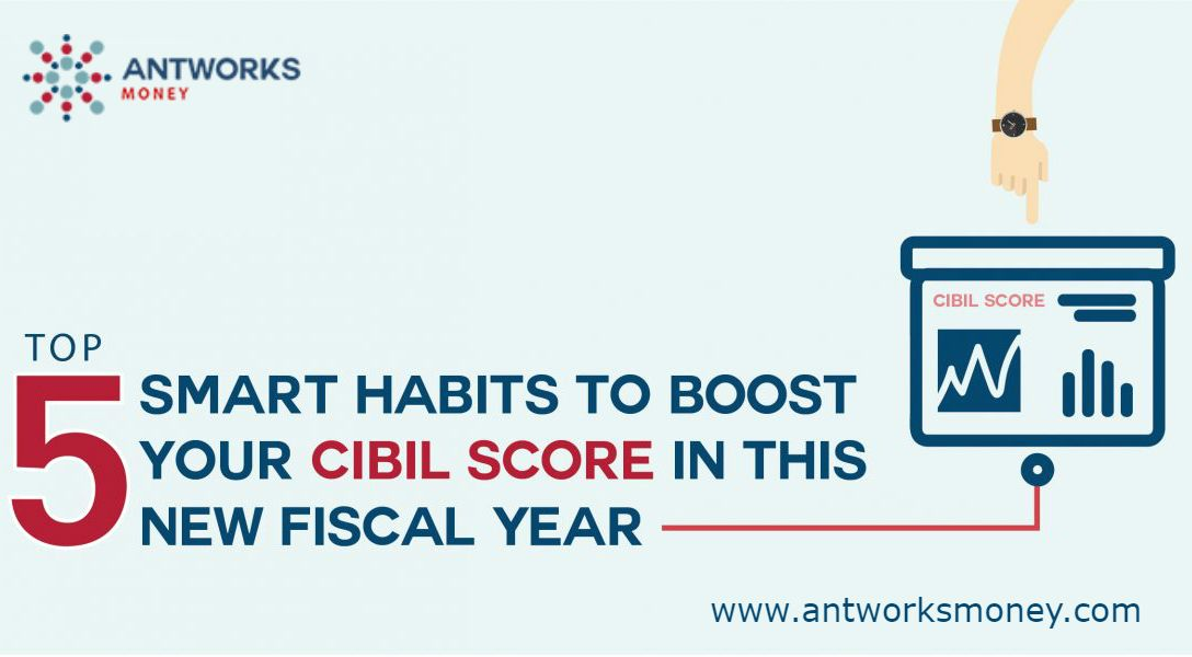 Top 5 Smart Habits To Boost Your Cibil Score In The New Fiscal Year Financial Counseling Financial Literacy Debt Advice