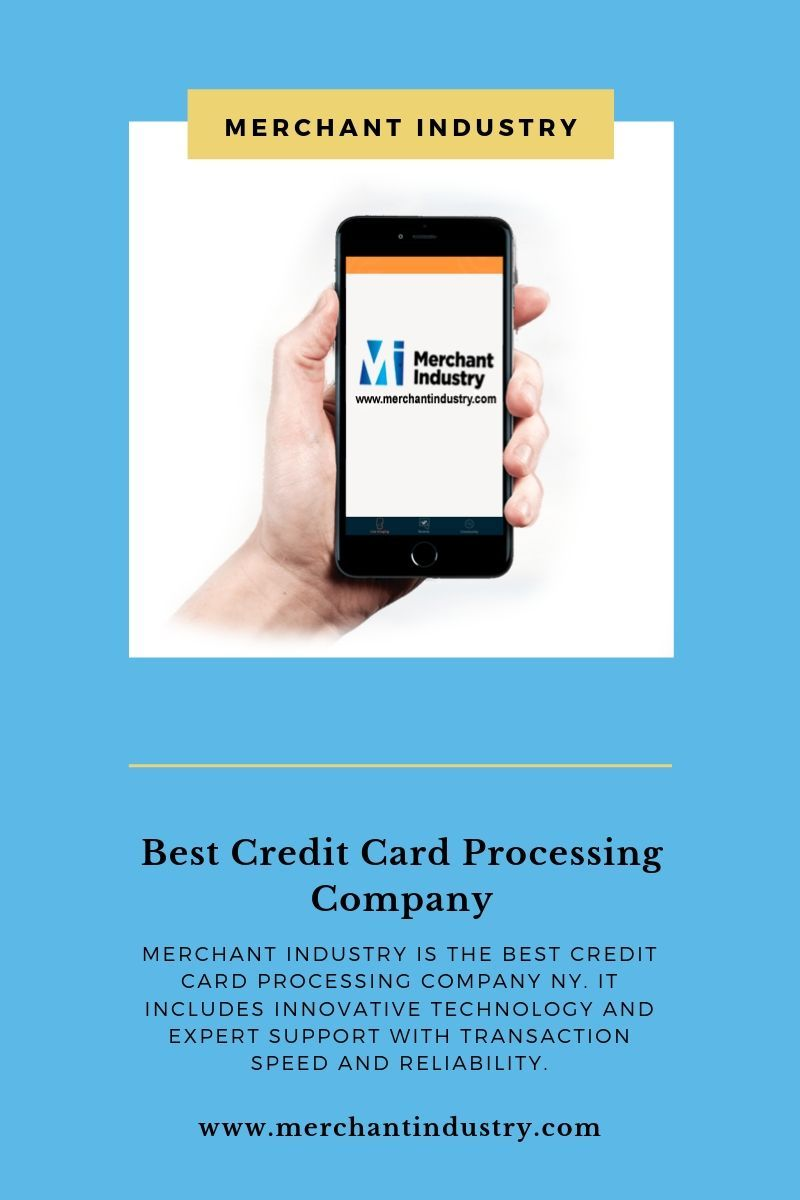 Best Credit Card Processing Company In New York Merchant Industry Credit Card Machine Good Credit Best Credit Cards
