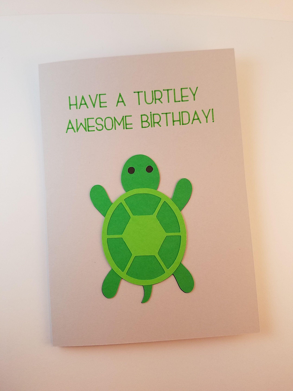 happy birthday card  turtley awesome birthday  handmade