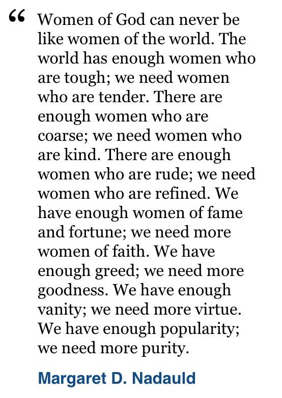 The world has enough women who are tough; we need women who are tender.
