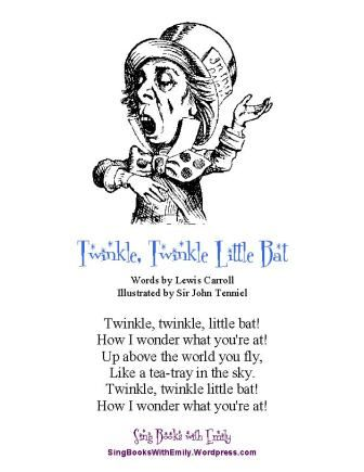 TWINKLE TWINKLE LITTLE BAT: A Singable Poem with Pictures and a Play on a  Classic | Film alice in wonderland, Parody songs, Alice in wonderland