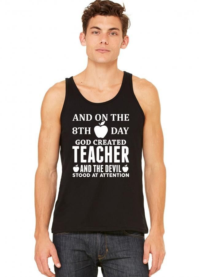 and on the 8th day god created teacher 3 tank top