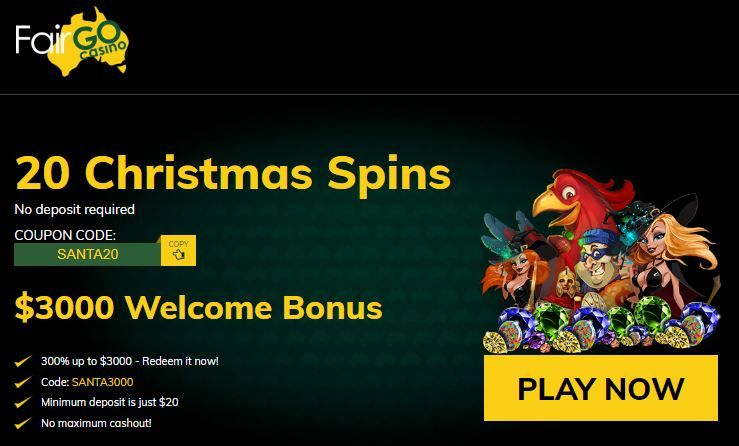 Fair Go casino sign-up bonus options. Limited time Xmas sign-up offer – 300% match