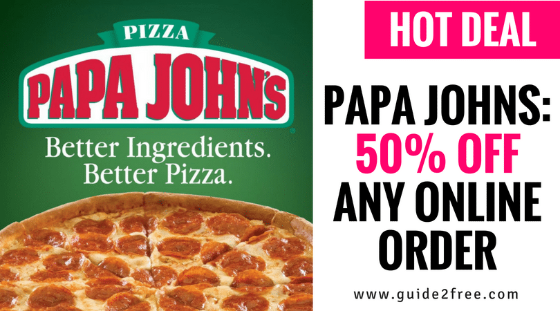 Papa Johns 50 Off Any Online Order Guide2free Samples Papa Johns Papa Johns Promo Codes Papa Johns Promo