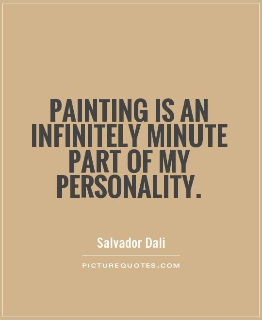 Paint Quotes Amusing Paintingisaninfinitelyminutepartofmypersonalityquote1