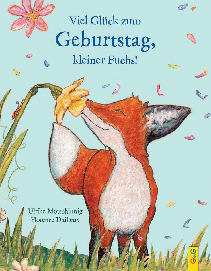 Viel Glück zum Geburtstag, kleiner Fuchs! | G&G Kinderbuchverlag