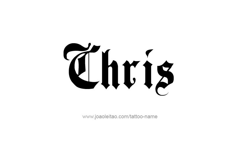 Chris Name Tattoo Designs Name Tattoos Name Tattoo Designs Name Tattoo