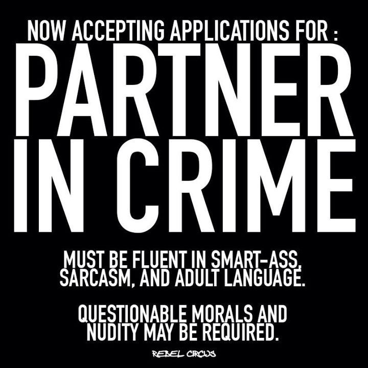 Partner in crime | Funny quotes, Cute quotes, Sarcastic quotes