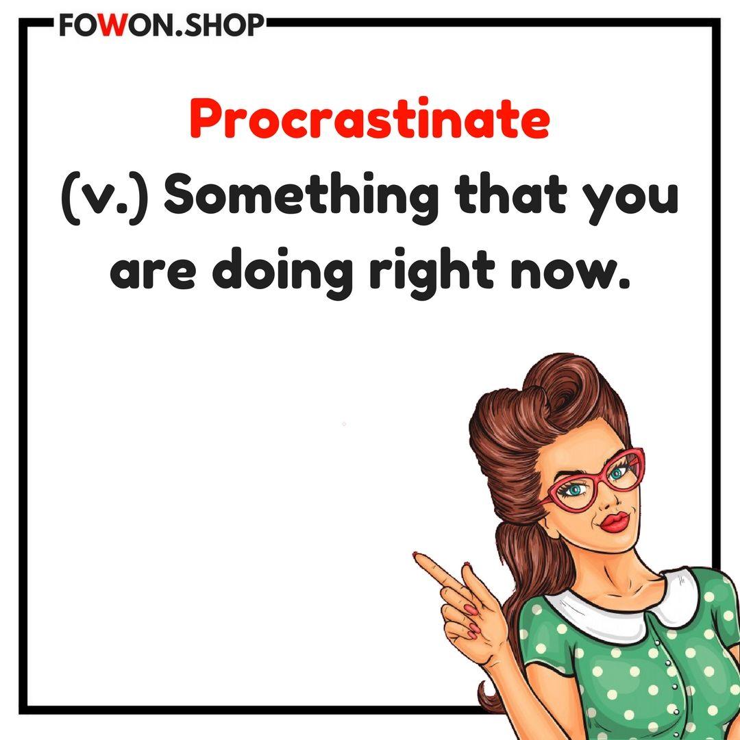 Procrastination Level 100 Fowon Forwomenonly Procrastinate Mood Quotes Memes Relatable Funny Quotes Quotes Memes