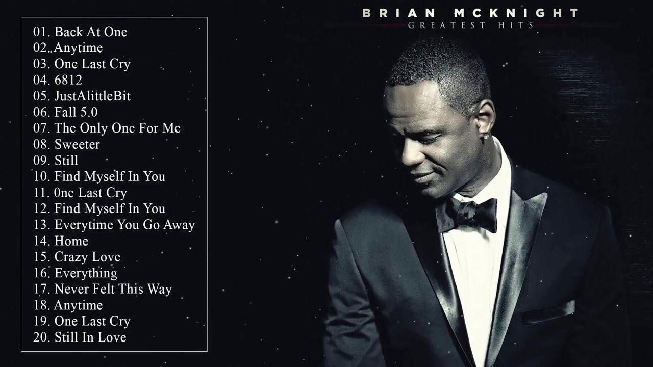 Brian Mcknight Greatest Hits Full Playlist Brian Mcknight Best Songs Brian Mcknight Best Songs Songs