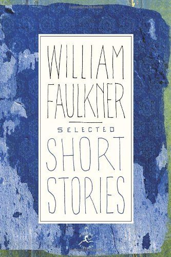 "Selected Short Stories, by William Faulkner. ""Barn Burning ..."