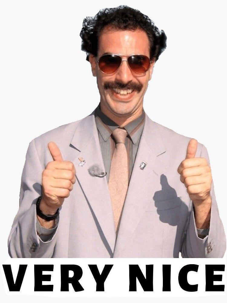 Borat Very Nice Sticker By Jlanzalotto In 2021 Borat Very Nice Nice Stickers