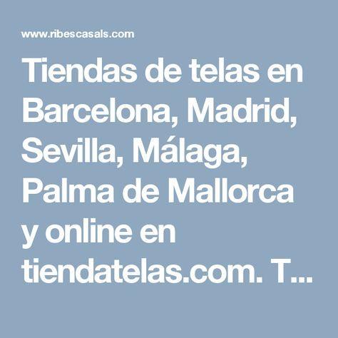 Tiendas De Telas En Barcelona Madrid Sevilla Málaga Palma De