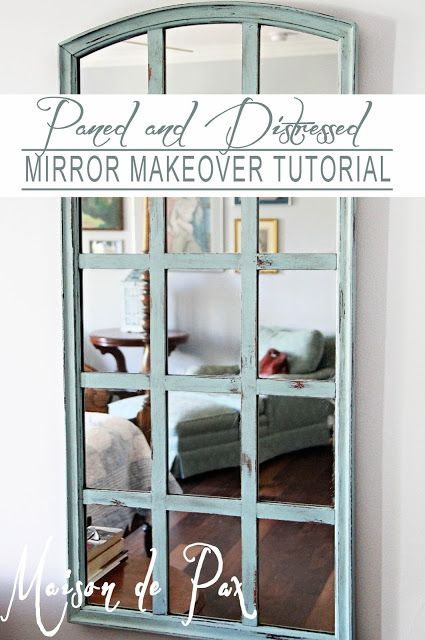Distressed And Paned Mirror Makeover Maison De Pax Mirror
