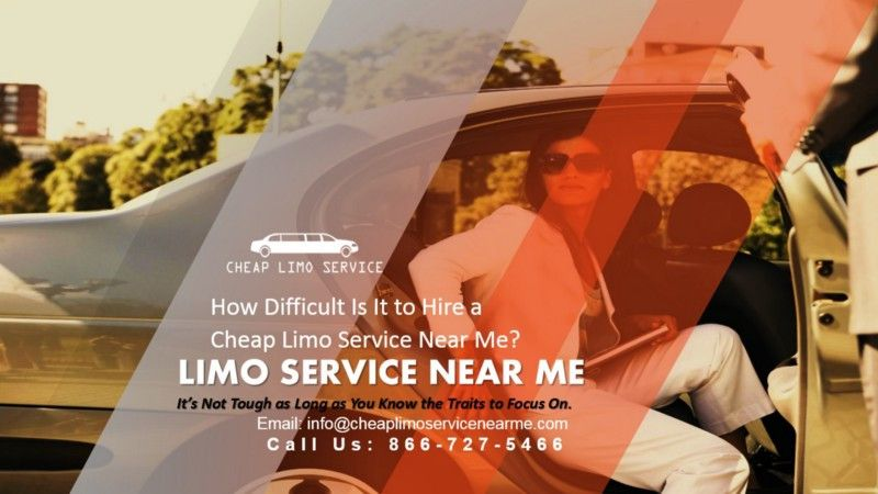 How difficult is it to hire a cheap limo service near me