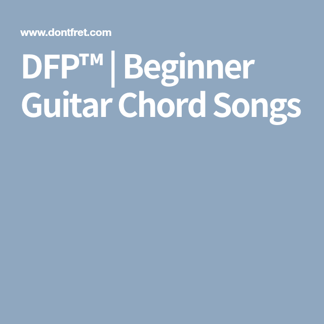 Dfp Beginner Guitar Chord Songs Spanish Pinterest Guitar