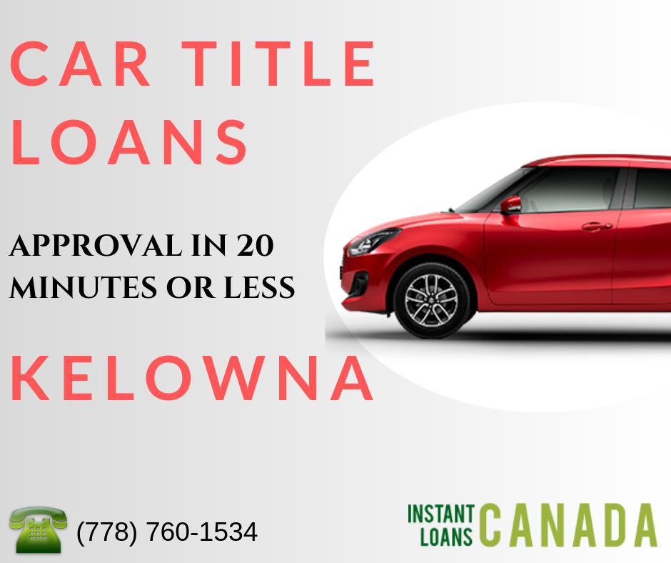 Car Title Loans Kelowna Instant Loans Canada. Car