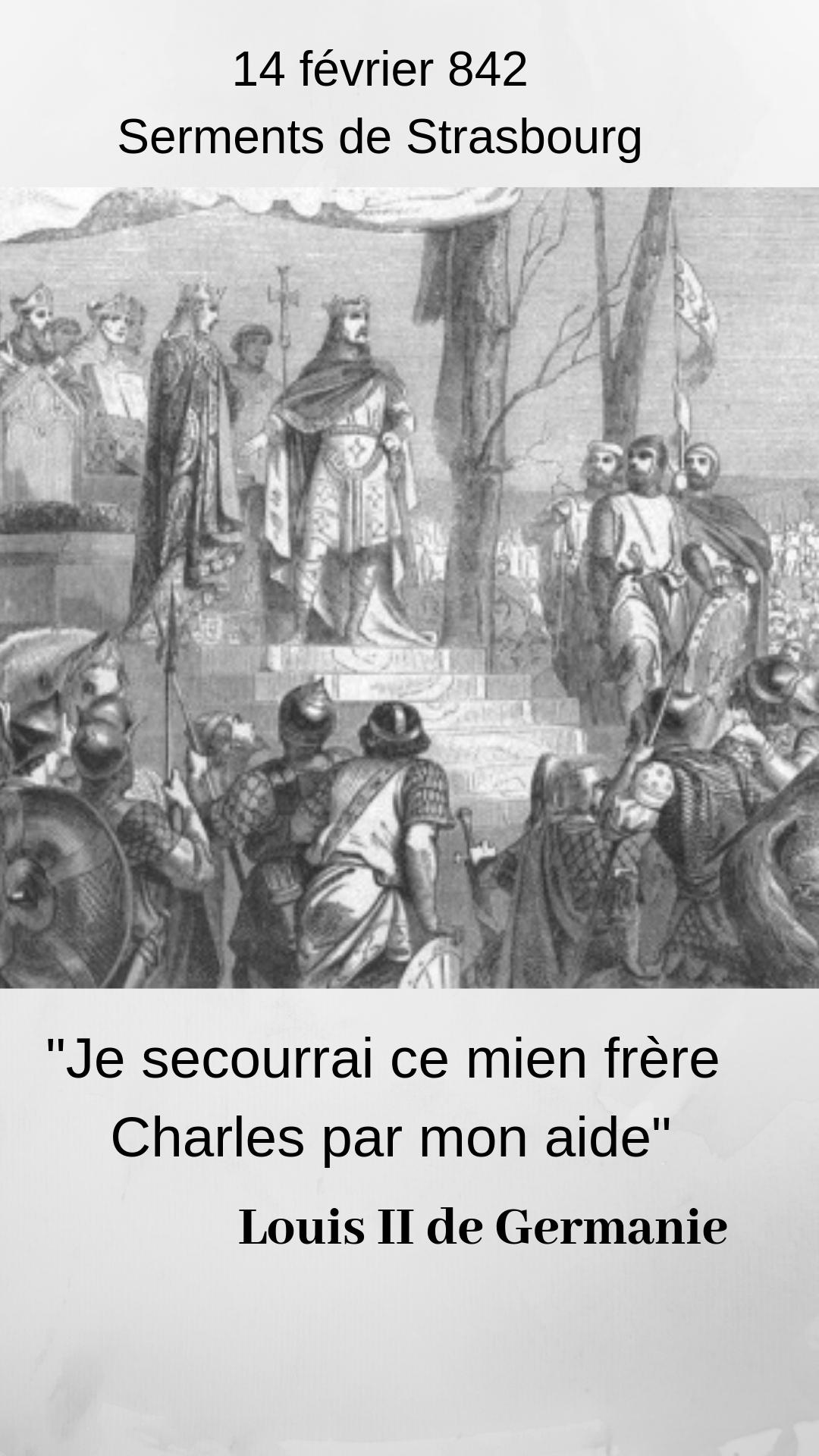 14 Fevrier 842 Serments De Strasbourg Histoire Citations Historiques Empire Carolingien