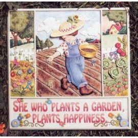 In The Garden With Mary Engelbreit has a stepping stone. At the bottom in red lettering it says 'She Who Plants A Garden, Plants Happiness. In the middle of t