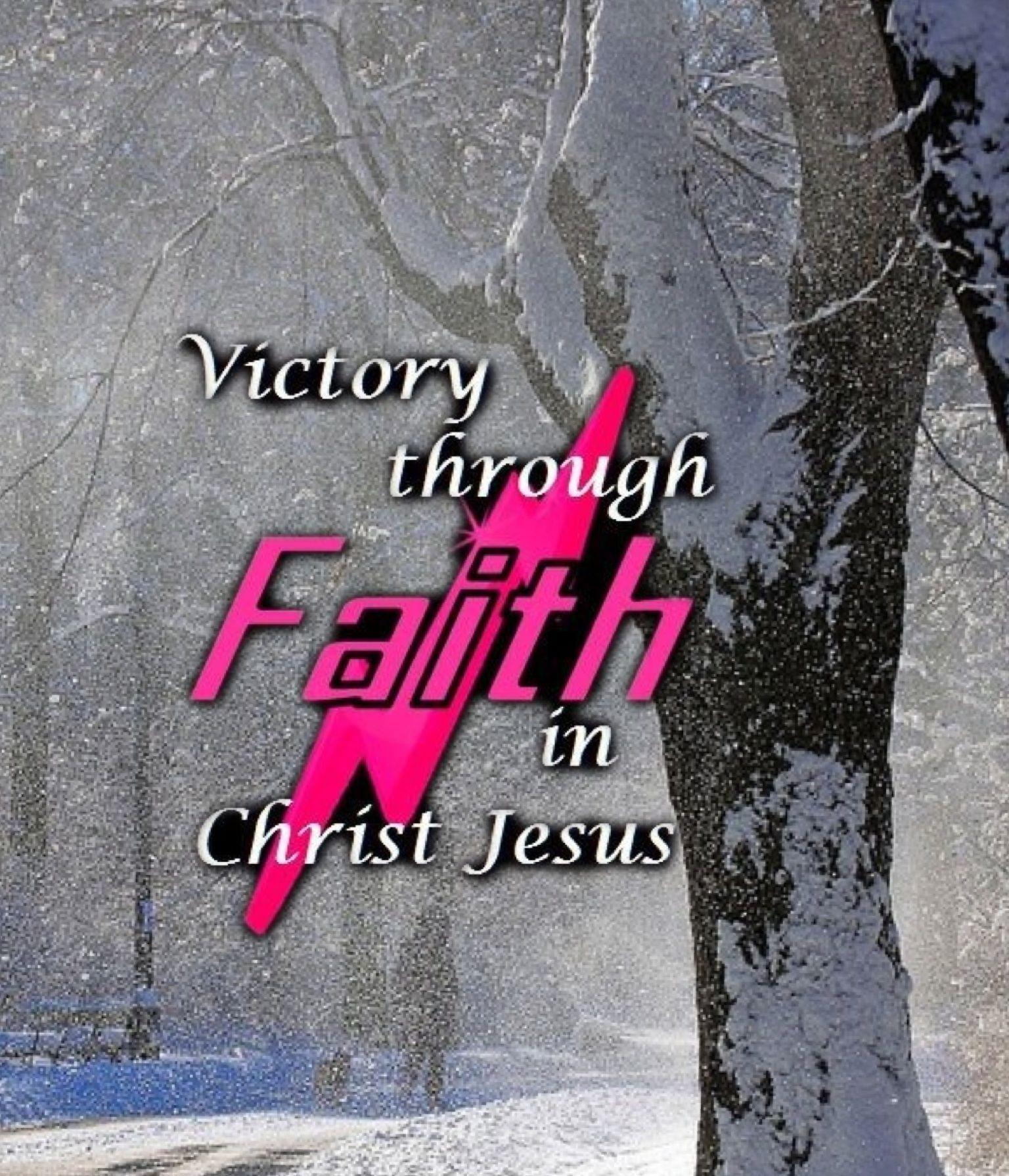 Victory through faith in Christ Jesus  (Dave Walli)