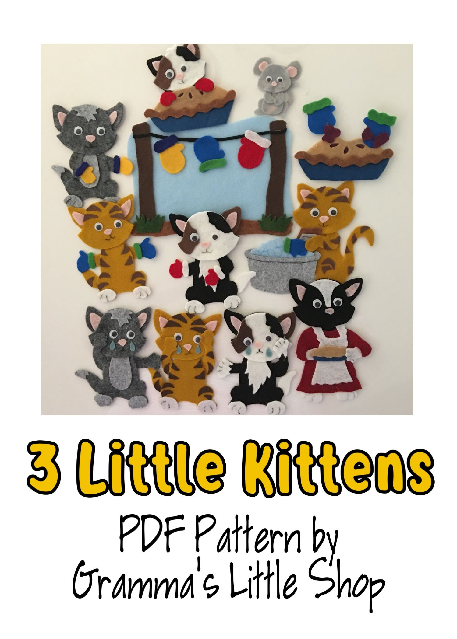 3 Little Kittens Felt Story Board Pattern In 2020 Little Kittens Felt Stories Pattern