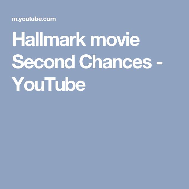 Hallmark Movie Second Chances Youtube Hallmark Movies Second Chances Narcissist
