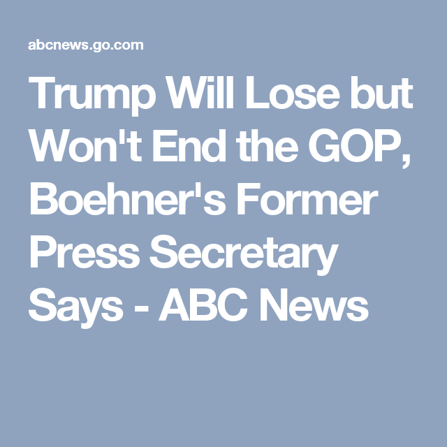 Trump Will Lose but Won't End the GOP, Boehner's Former Press Secretary Says - ABC News