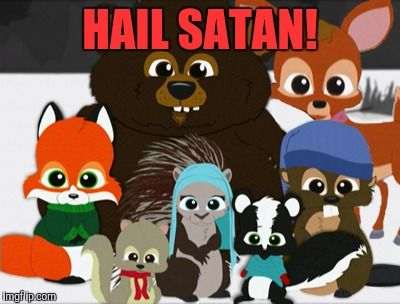 Image result for south park woodland critters hail satan (With ...