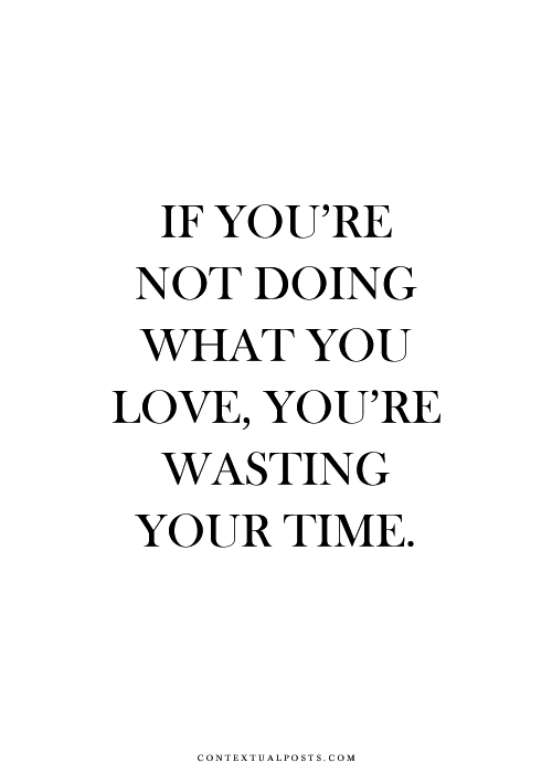 Do What You Love Quotes Httpstellaresque42Tumblrpost116355462049  ☆ Soulful