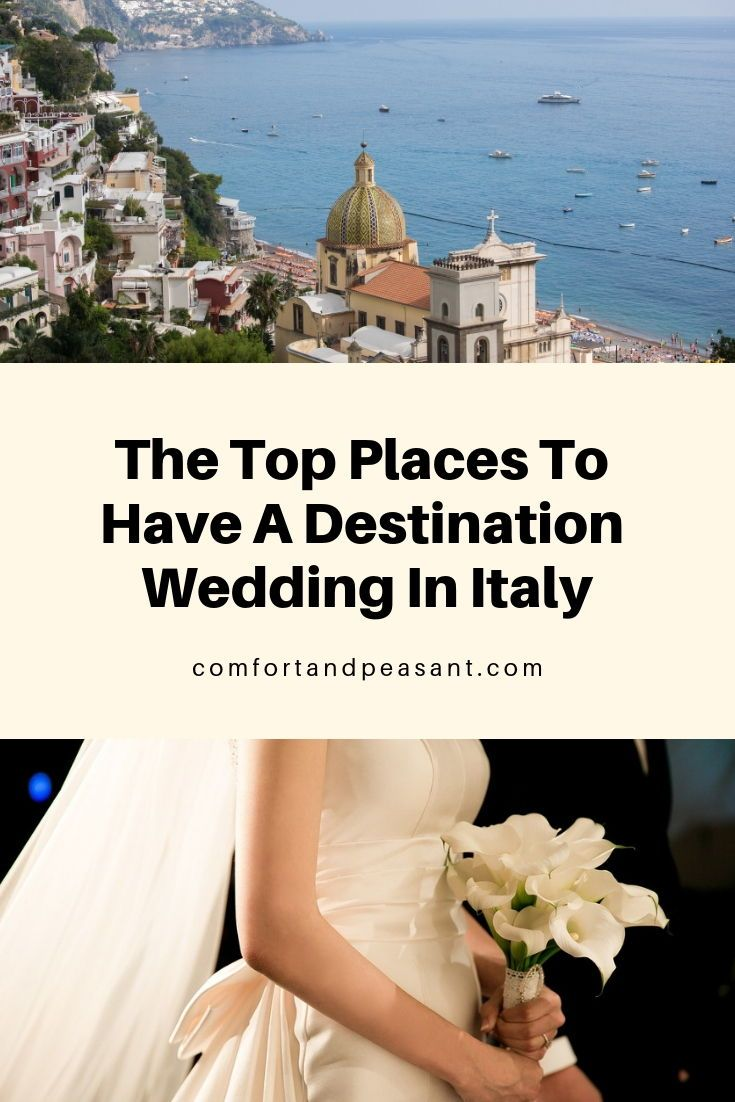 THE 10 MOST ROMANTIC PLACES TO GET MARRIED IN ITALY ~ Comfort & Peasant