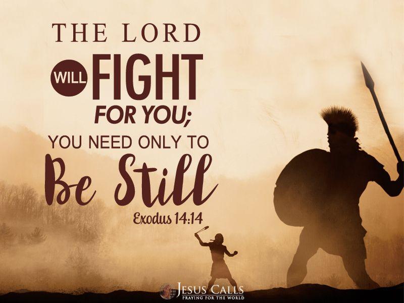 Today S Promise Exodus 14 14 Jesus Calls Exodus 14 14 Spiritual Quotes Answered Prayers