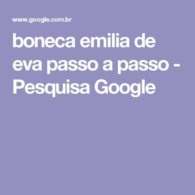 boneca emilia de eva passo a passo - Pesquisa Google