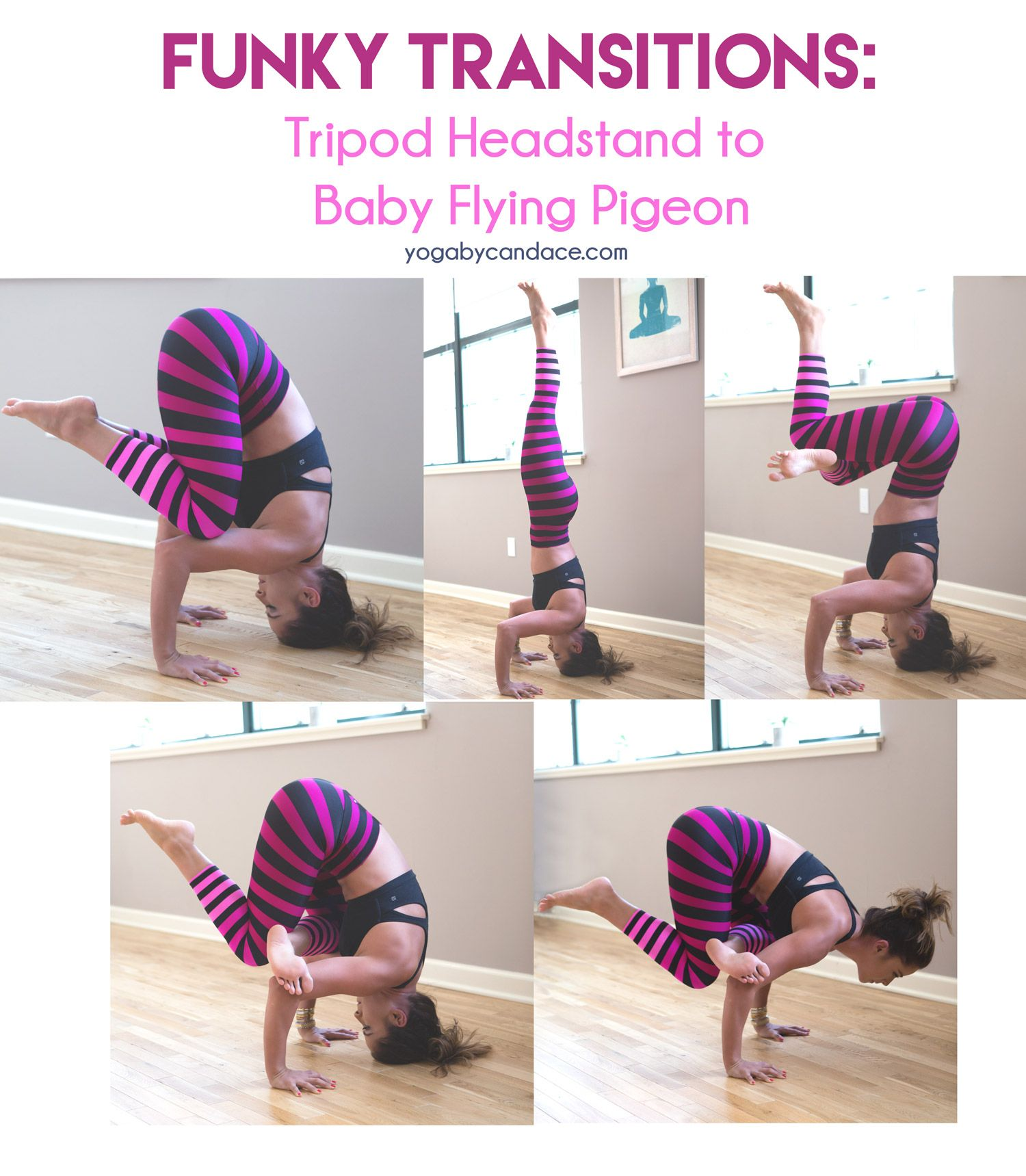 Funky Transitions Tripod Headstand To Baby Flying Pigeon Yogabycandace Advanced Yoga Yoga Help Headstand Yoga