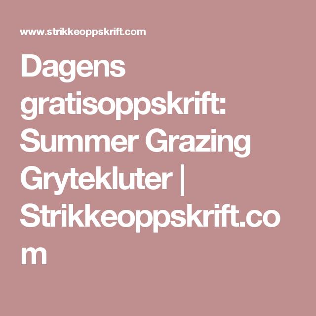 Dagens gratisoppskrift: Summer Grazing Grytekluter   Strikkeoppskrift.com