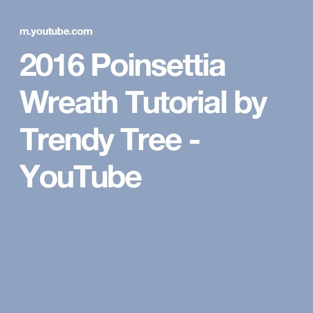 2016 Poinsettia Wreath Tutorial by Trendy Tree - YouTube