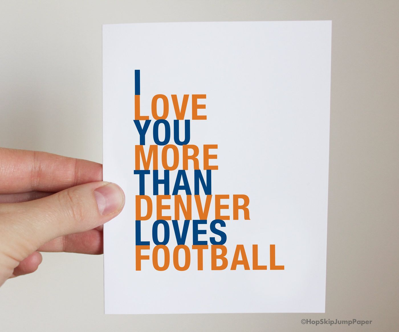 I Love You More Than Denver Loves Football Greeting Card Card