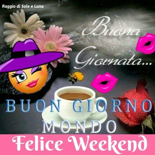 Weeekend Raggio Di Sole E Luna 2019 Buongiorno Buona