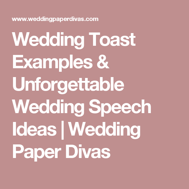 Wedding Toast Examples Unforgettable Wedding Speech Ideas Wedding Night Tips Wedding Toasts Wedding Speech
